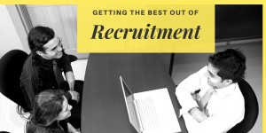 Getting the Best Out of Recruitment