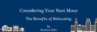 Considering Your Next Move: The Benefits of Relocating